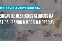 Curso AFERIÇÃO DE DESFECHOS CLÍNICOS NA PRÁTICA USANDO O MODELO MCPAD®